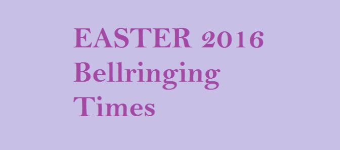 Send your Easter Ringing Times in to the Website for publication