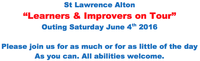 St Lawrence Alton – Invitation to Learners and Improvers to join the outing – June 4th