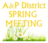 A&P District spring meeting – April 22nd at Liss, St. Mary from 3.00pm